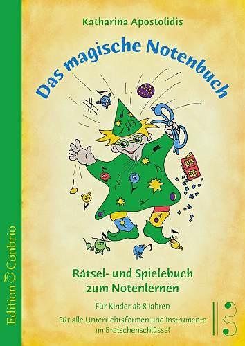 Apostolidis, Katharina: Das Magische Notenbuch - Bratschenschlüssel