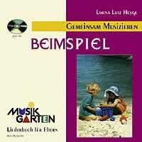 Musikgarten 1: Wir machen Musik - Beim Spiel. Mit CD!