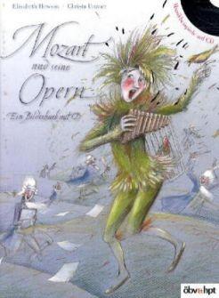 Hewson, Elisabeth & Unzner, Christa: Mozart und seine Opern - mit  Audio-CD