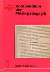 Helms, Siegmund u.a. (Hrsg.): Kompendium der Musikpädagogik