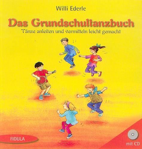 Ederle, Willi: Das Grundschultanzbuch (Buch +. CD)