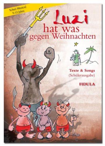 Führe, Uli + Ehni, Jörg: Luzi hat was gegen Weihnachten -Text+Songs
