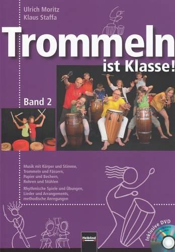Moritz, Ulrich + Staffa, Klaus: Trommeln ist Klasse! Bd.2