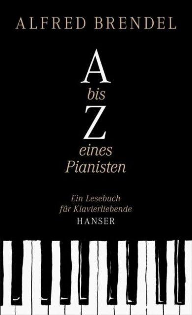 Brendel, Alfred: A bis Z eines Pianisten