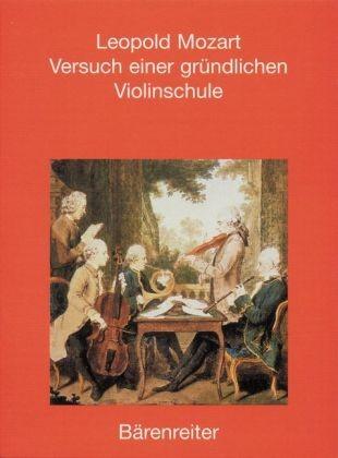 Mozart, Leopold: Versuch einer gründlichen Violinschule