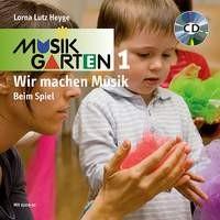 Heyge, Lorna Lutz: Musikgarten 1 - Beim Spiel - Liederheft inkl. CD