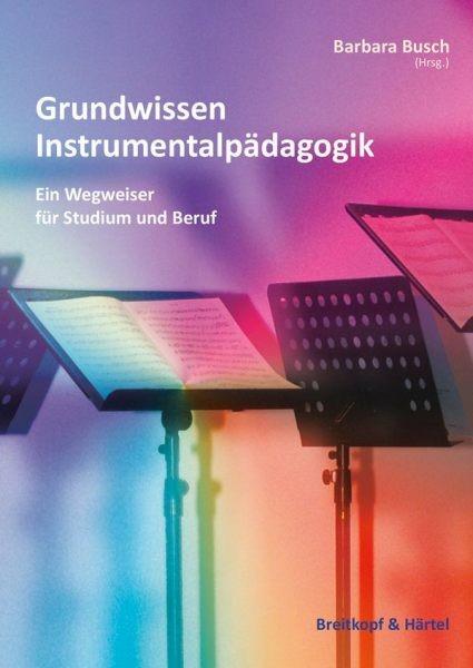 Busch Barbara: Grundwissen Instrumentalpädagogik