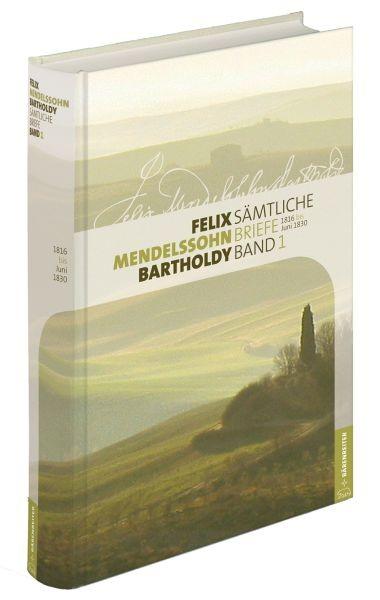 Mendelssohn Bartholdy, Felix: Sämtliche Briefe in 12 Bänden