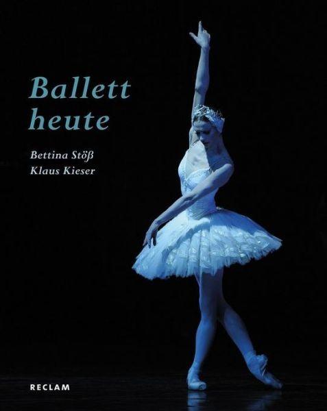 Kieser, Klaus: Ballett heute