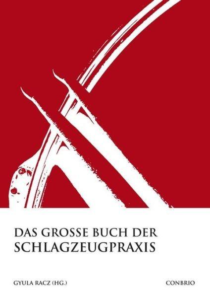 Racz, Gyula (Hrsg.): Das große Buch der Schlagzeugpraxis
