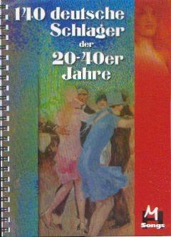 .: 140 deutsche Schlager der 20-40er Jahre