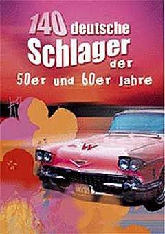 .: 140 Deutsche Schlager der 50er + 60er Jahre