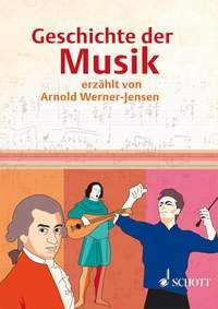 Werner-Jensen, Arnold: Geschichte der Musik