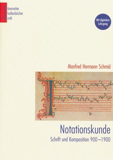 Schmid, Manfred Herrmann: Notationskunde