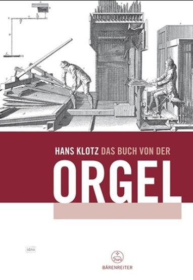 Klotz, Hans: Das Buch von der Orgel