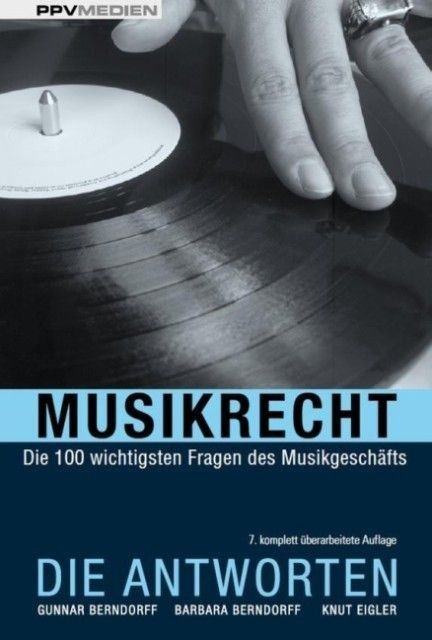 Berndorff, Barbara /Berndorff, Gunnar /Eigler: Musikrecht - Die Antworten