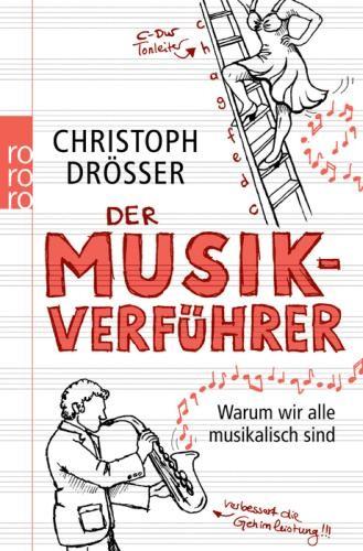Drösser, Christoph: Der Musikverführer