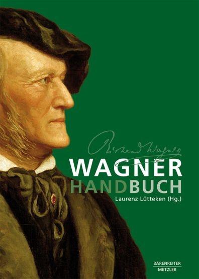 Lütteken, Laurenz u.a.: Wagner-Handbuch