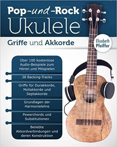 Pfeiffer Elisabeth: Pop + Rock Ukulele - Griffe und Akkorde