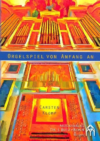 Klomp Carsten: Orgelspiel von Anfang an