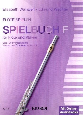 Weinzierl Elisabeth + Waechter Edmund: Flöte spielen F - Spielbuch