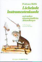 Rühl Professor: Lächelnde Instrumentenkunde