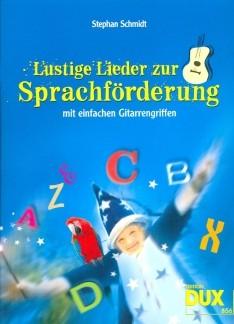 Schmidt, Stephan: Lustige Lieder zur Sprachfoerderung