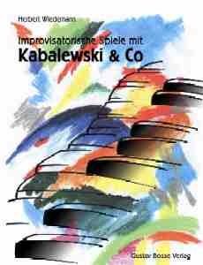 Wiedemann, H./Pauligk, D.: Improvisatorische Spiele mit Kabalewski & Co