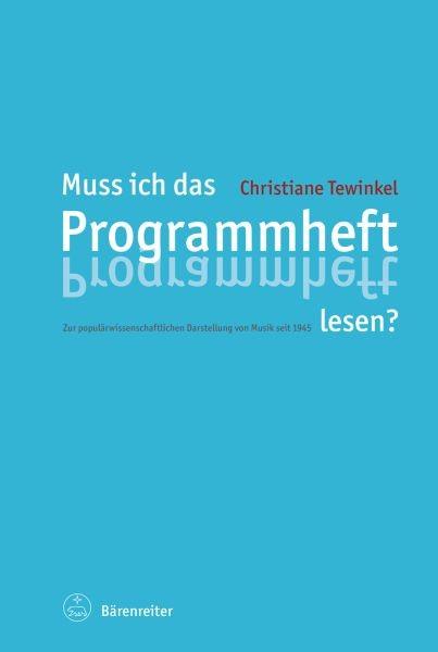 Tewinkel, Christiane: Muss ich das Programmheft lesen?