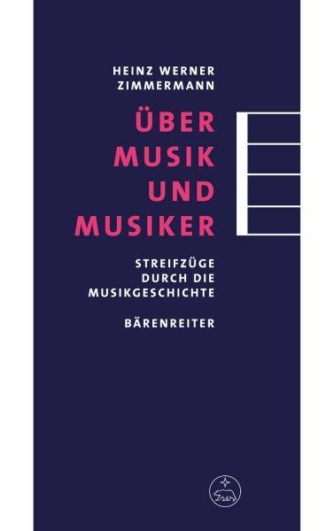 Zimmermann, Heinz Werner: Über Musik und Musiker