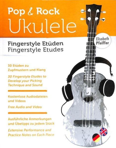 Pfeiffer Elisabeth: Pop + Rock Ukulele - Fingerstyle Etüden