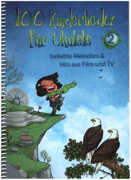 .: 100 Kinderlieder für Ukulele 2