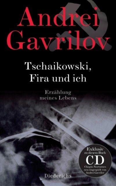 Gavrilov, Andrei: Tschaikowski, Fira und ich