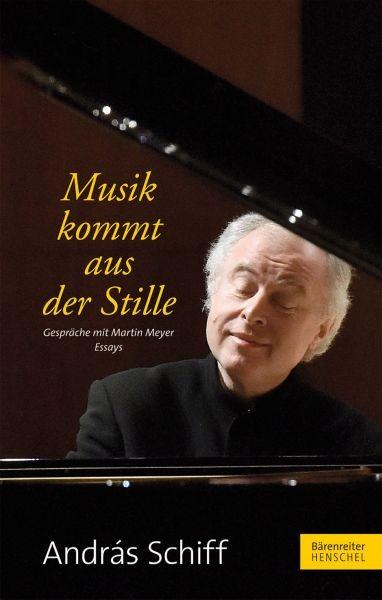 Schiff, Andras: Musik kommt aus der Stille