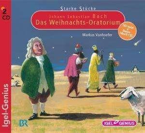 Starke Stücke für Kinder: Johann Sebastian Bach - Weihnachtsoratorium