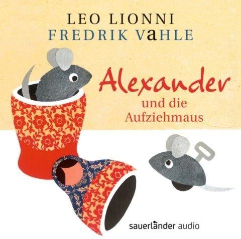 Lionni, Leo + Vahle, Fredrik: Alexander und die Aufziehmaus