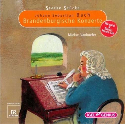 Starke Stücke für Kinder: Johann Sebastian Bach - Brandenburgische Konzerte