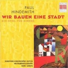 Hindemith, Paul: Wir bauen eine Stadt - CD
