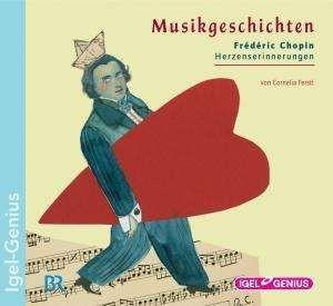 Musikgeschichten: Frederic Chopin - Herzenserinnerungen