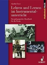 Ernst, Anselm: Lehren und Lernen im Instrumentalunterricht