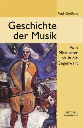 Griffiths, Paul: Geschichte der Musik