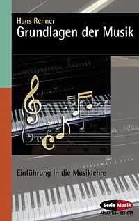 Renner, Hans: Grundlagen der Musik