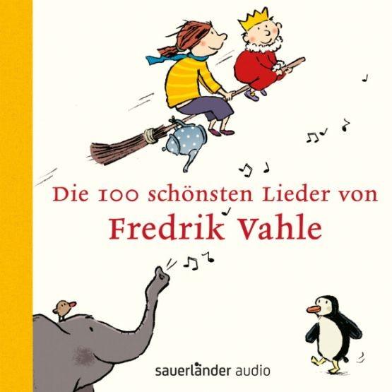 Vahle, Fredrik: Die 100 schönsten Lieder von Fredrik Vahle