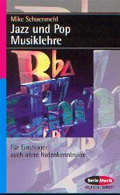 Schoenmehl, Mike: Jazz und Pop Musiklehre