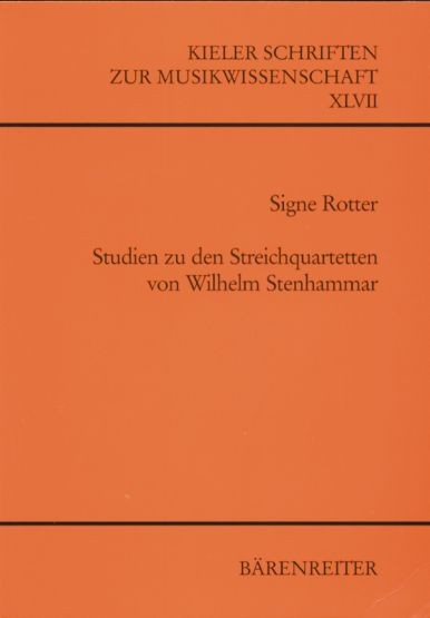 Rotter, Signe: Studien zu den Streichquartetten von Wilhelm Stenhammar