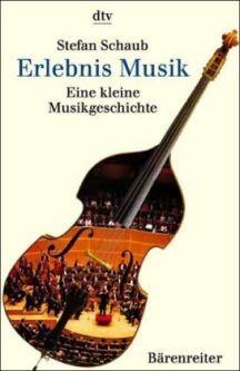 Schaub, Stefan: Erlebnis Musik