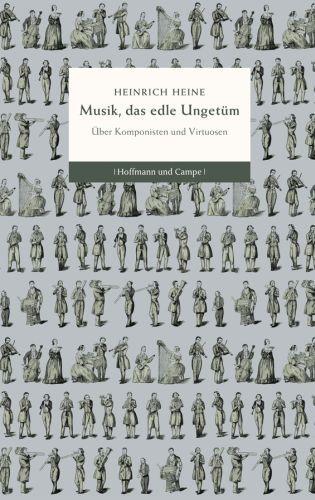 Heine, Heinrich: Musik, das edle Ungetüm