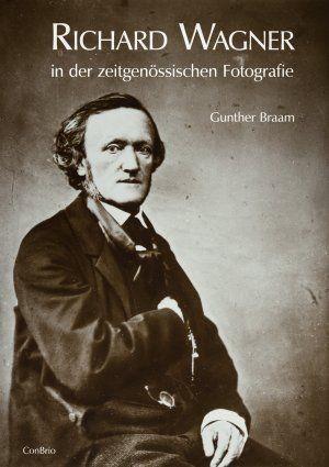 Braam, Gunther: Richard Wagner in der zeitgenössischen Fotografie