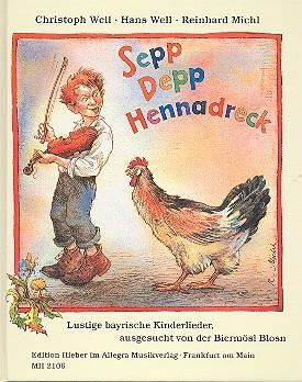 Well Michl: Sepp Depp Hennadreck - bayrische Kinderlieder