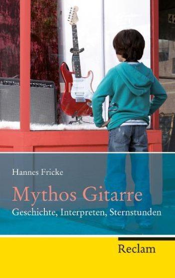 Fricke, Hannes: Mythos Gitarre